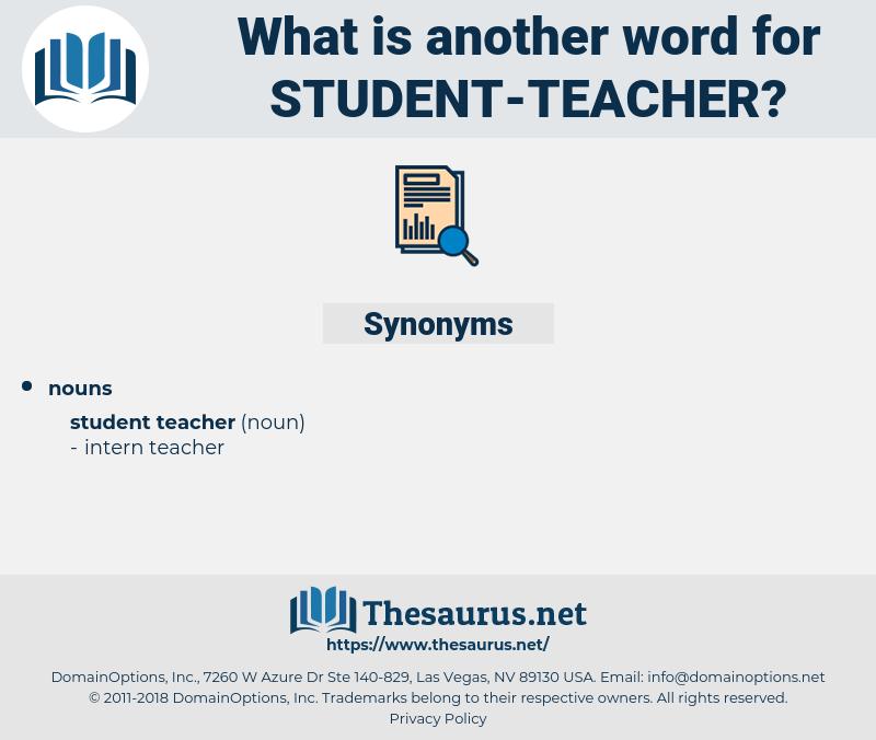 student teacher, synonym student teacher, another word for student teacher, words like student teacher, thesaurus student teacher