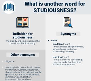 studiousness, synonym studiousness, another word for studiousness, words like studiousness, thesaurus studiousness