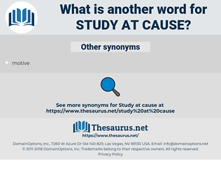 study at cause, synonym study at cause, another word for study at cause, words like study at cause, thesaurus study at cause