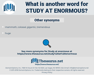 study at enormous, synonym study at enormous, another word for study at enormous, words like study at enormous, thesaurus study at enormous