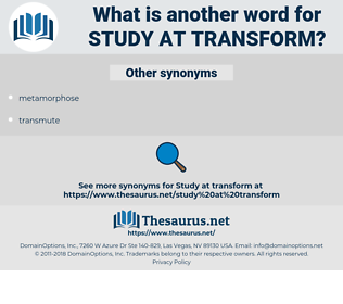 study at transform, synonym study at transform, another word for study at transform, words like study at transform, thesaurus study at transform