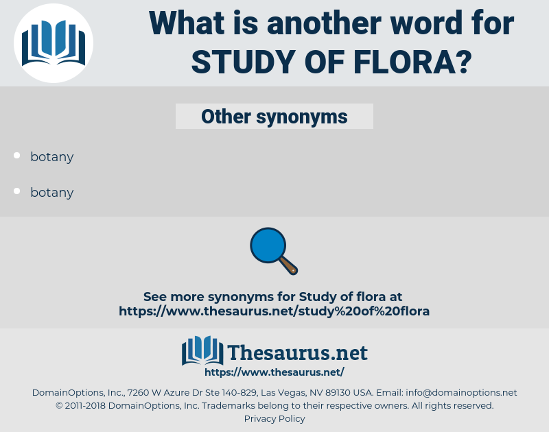 study of flora, synonym study of flora, another word for study of flora, words like study of flora, thesaurus study of flora