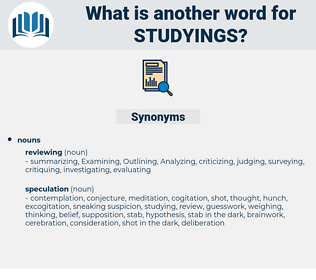 studyings, synonym studyings, another word for studyings, words like studyings, thesaurus studyings