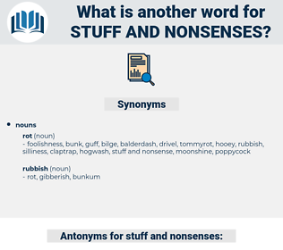 stuff and nonsenses, synonym stuff and nonsenses, another word for stuff and nonsenses, words like stuff and nonsenses, thesaurus stuff and nonsenses