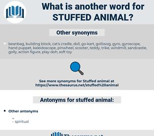 stuffed animal, synonym stuffed animal, another word for stuffed animal, words like stuffed animal, thesaurus stuffed animal