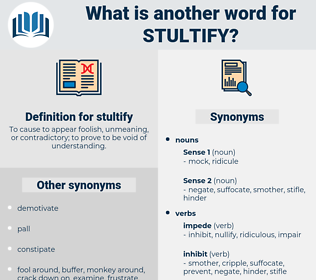 stultify, synonym stultify, another word for stultify, words like stultify, thesaurus stultify