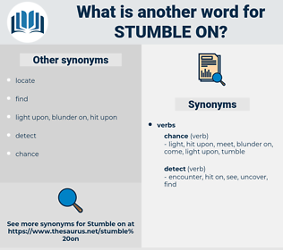 stumble on, synonym stumble on, another word for stumble on, words like stumble on, thesaurus stumble on