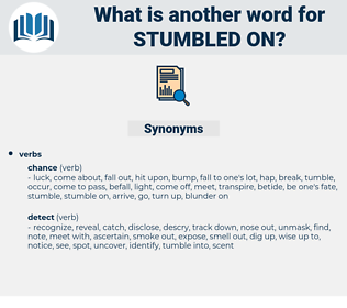 stumbled on, synonym stumbled on, another word for stumbled on, words like stumbled on, thesaurus stumbled on