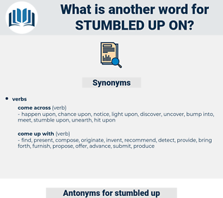 stumbled up on, synonym stumbled up on, another word for stumbled up on, words like stumbled up on, thesaurus stumbled up on