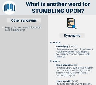 stumbling upon, synonym stumbling upon, another word for stumbling upon, words like stumbling upon, thesaurus stumbling upon