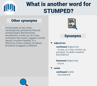 Stumped, synonym Stumped, another word for Stumped, words like Stumped, thesaurus Stumped