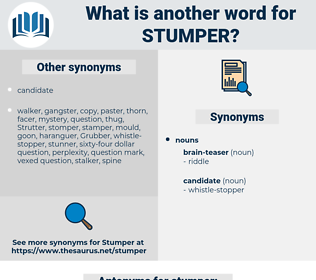 stumper, synonym stumper, another word for stumper, words like stumper, thesaurus stumper