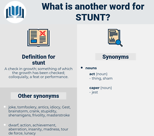 stunt, synonym stunt, another word for stunt, words like stunt, thesaurus stunt