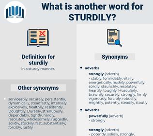sturdily, synonym sturdily, another word for sturdily, words like sturdily, thesaurus sturdily