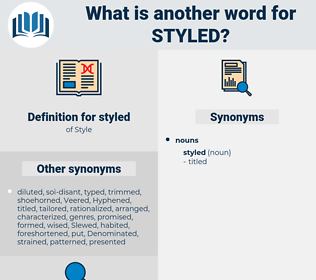 styled, synonym styled, another word for styled, words like styled, thesaurus styled