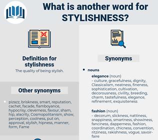 stylishness, synonym stylishness, another word for stylishness, words like stylishness, thesaurus stylishness