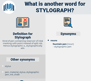 Stylograph, synonym Stylograph, another word for Stylograph, words like Stylograph, thesaurus Stylograph