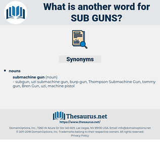sub-guns, synonym sub-guns, another word for sub-guns, words like sub-guns, thesaurus sub-guns