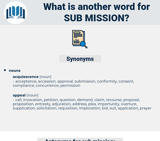 sub mission, synonym sub mission, another word for sub mission, words like sub mission, thesaurus sub mission