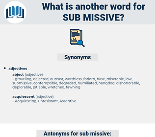 sub missive, synonym sub missive, another word for sub missive, words like sub missive, thesaurus sub missive