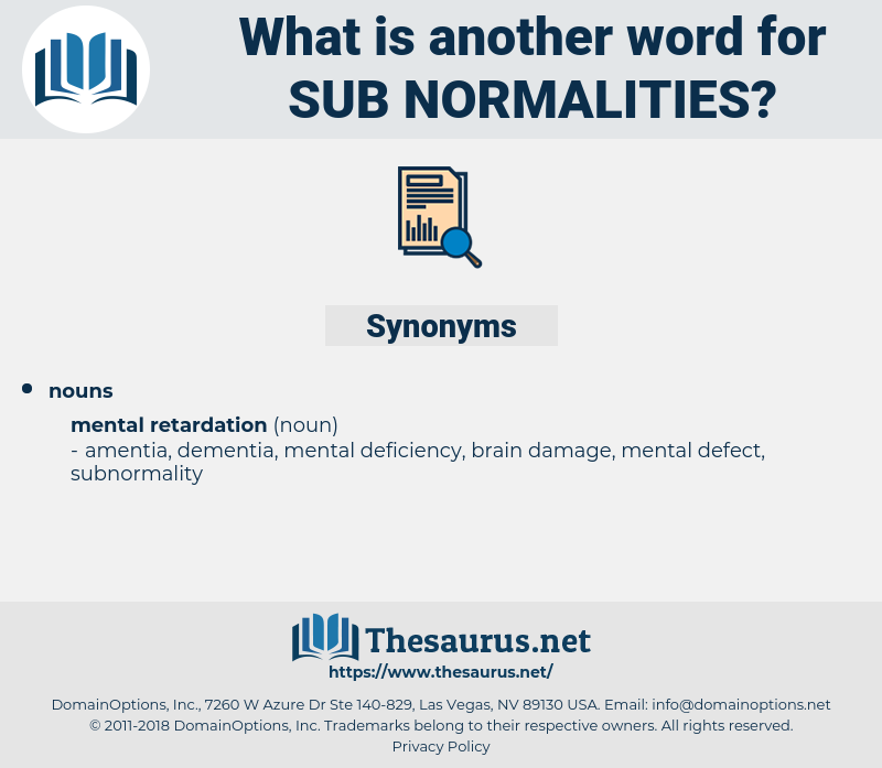 sub-normalities, synonym sub-normalities, another word for sub-normalities, words like sub-normalities, thesaurus sub-normalities