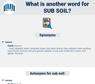 Sub-soil, synonym Sub-soil, another word for Sub-soil, words like Sub-soil, thesaurus Sub-soil