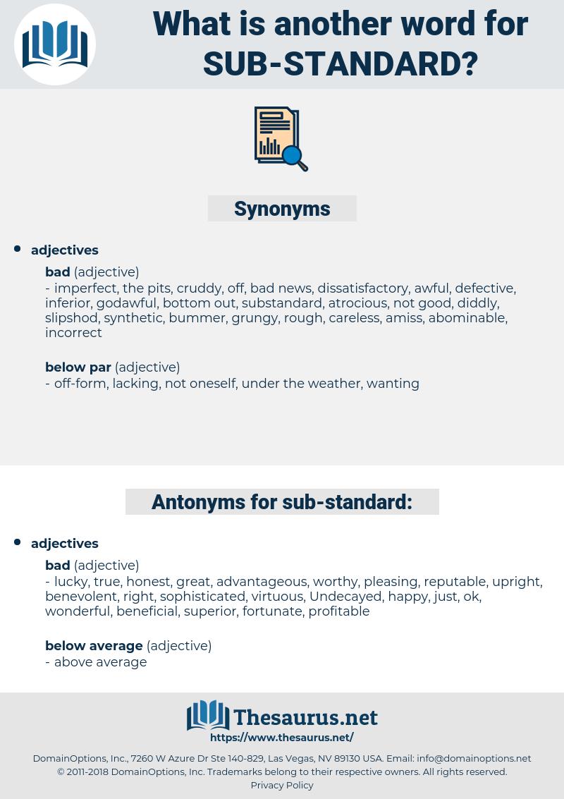 sub standard, synonym sub standard, another word for sub standard, words like sub standard, thesaurus sub standard