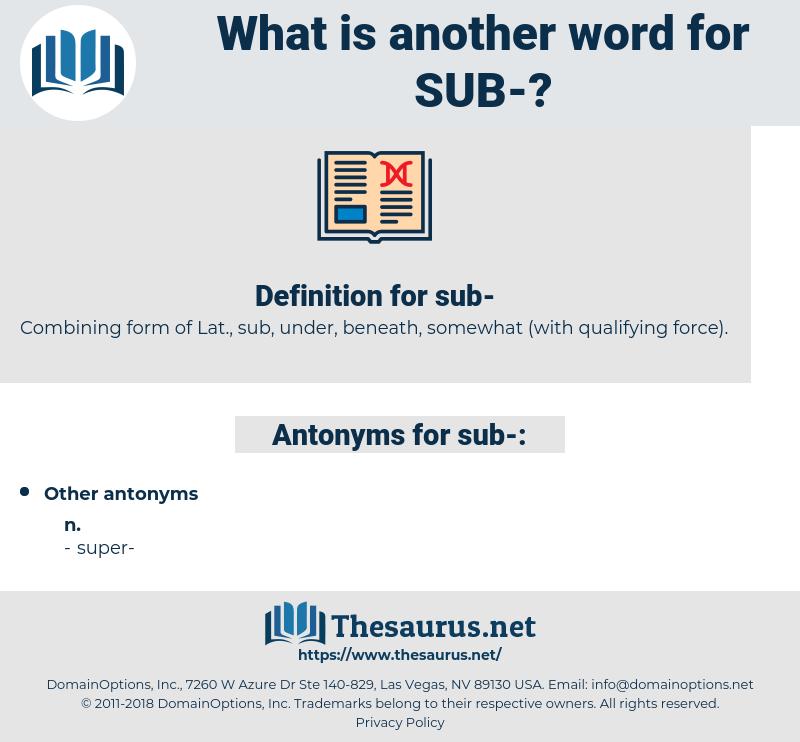 sub, synonym sub, another word for sub, words like sub, thesaurus sub