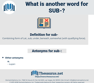 sub, synonym sub, another word for sub, words like sub, thesaurus sub