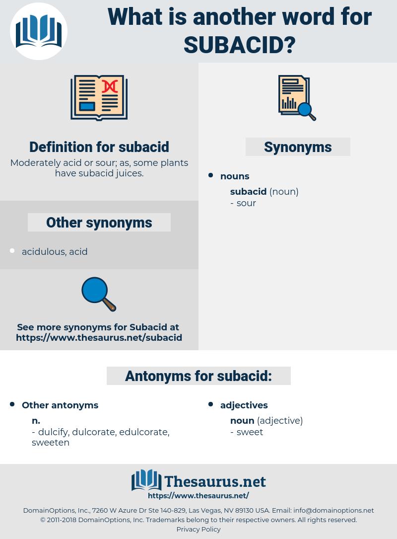 subacid, synonym subacid, another word for subacid, words like subacid, thesaurus subacid
