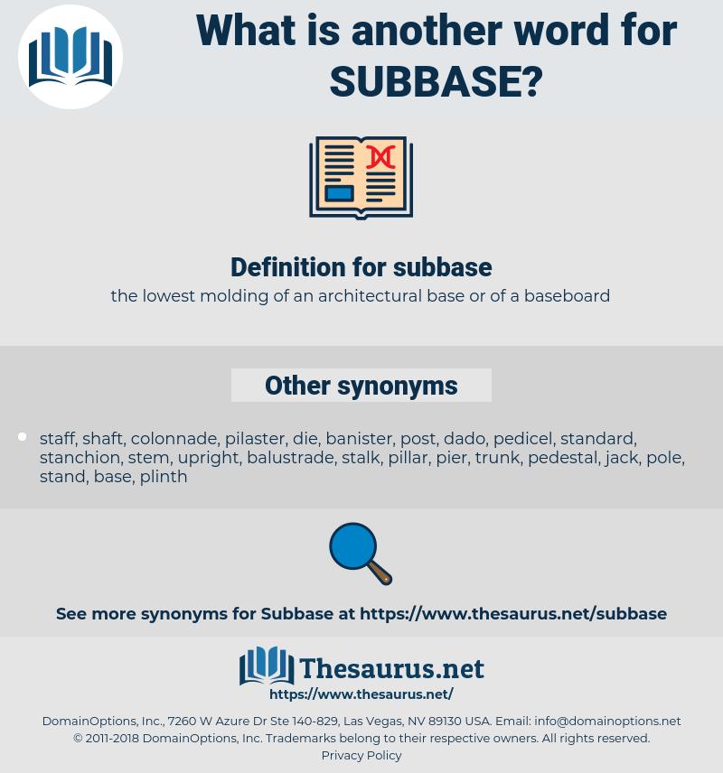 subbase, synonym subbase, another word for subbase, words like subbase, thesaurus subbase