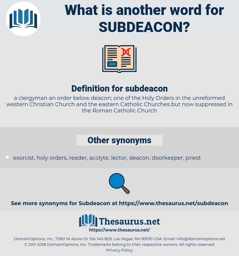 subdeacon, synonym subdeacon, another word for subdeacon, words like subdeacon, thesaurus subdeacon