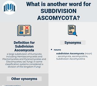 Subdivision Ascomycota, synonym Subdivision Ascomycota, another word for Subdivision Ascomycota, words like Subdivision Ascomycota, thesaurus Subdivision Ascomycota