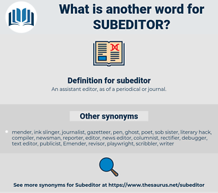 subeditor, synonym subeditor, another word for subeditor, words like subeditor, thesaurus subeditor