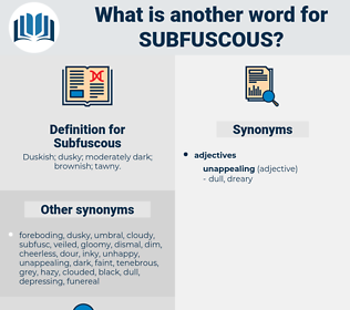 Subfuscous, synonym Subfuscous, another word for Subfuscous, words like Subfuscous, thesaurus Subfuscous