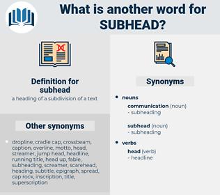 subhead, synonym subhead, another word for subhead, words like subhead, thesaurus subhead