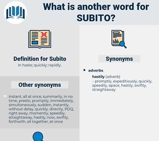 Subito, synonym Subito, another word for Subito, words like Subito, thesaurus Subito
