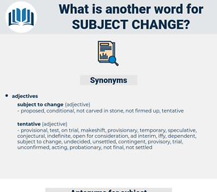 subject change, synonym subject change, another word for subject change, words like subject change, thesaurus subject change