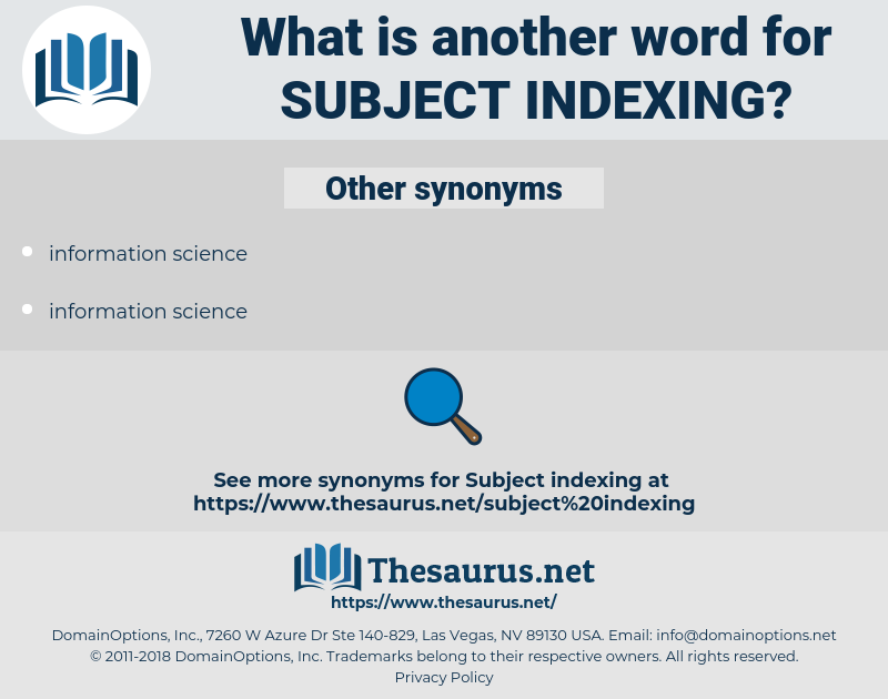 subject indexing, synonym subject indexing, another word for subject indexing, words like subject indexing, thesaurus subject indexing