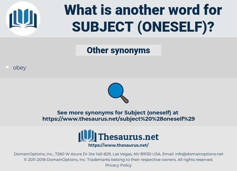 subject (oneself), synonym subject (oneself), another word for subject (oneself), words like subject (oneself), thesaurus subject (oneself)
