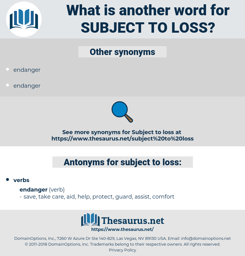 subject to loss, synonym subject to loss, another word for subject to loss, words like subject to loss, thesaurus subject to loss