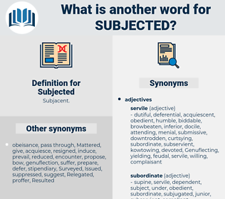 Subjected, synonym Subjected, another word for Subjected, words like Subjected, thesaurus Subjected