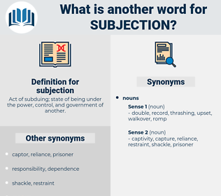 subjection, synonym subjection, another word for subjection, words like subjection, thesaurus subjection