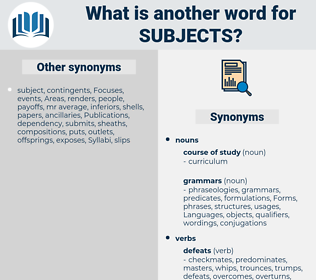 subjects, synonym subjects, another word for subjects, words like subjects, thesaurus subjects
