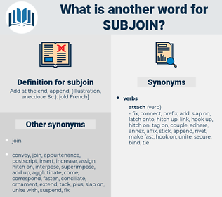subjoin, synonym subjoin, another word for subjoin, words like subjoin, thesaurus subjoin
