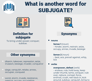 subjugate, synonym subjugate, another word for subjugate, words like subjugate, thesaurus subjugate
