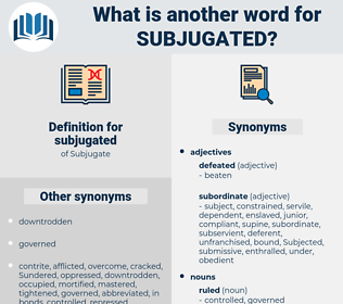subjugated, synonym subjugated, another word for subjugated, words like subjugated, thesaurus subjugated