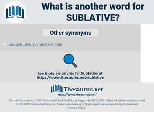 Sublative, synonym Sublative, another word for Sublative, words like Sublative, thesaurus Sublative