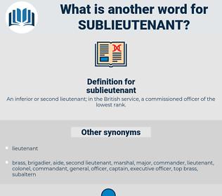 sublieutenant, synonym sublieutenant, another word for sublieutenant, words like sublieutenant, thesaurus sublieutenant