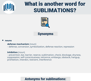 sublimations, synonym sublimations, another word for sublimations, words like sublimations, thesaurus sublimations